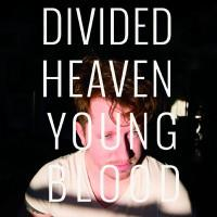 Divided Heaven - Youngblood