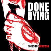 Done Dying - Dress For Distress