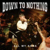 Down To Nothing  - All My Sons 7''