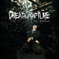 Dread The Rapture - The Drains