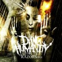 Dying Humanity - Living On The Razor's Edge