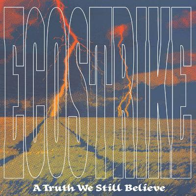 ECOSTRIKE - A Truth We Still Believe