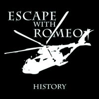 Escape with Romeo - History