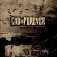 End Is Forever - After Days Of Rain And Blood - There Will Be No Better Tomorrow
