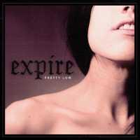 Expire - Pretty Low