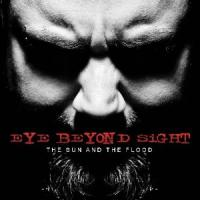 Eye Beyond Sight - The Sun And The Flood