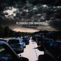 Flowers For Whores - Equilibrium
