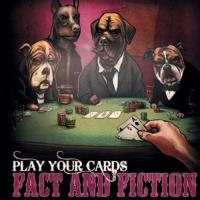 Fact And Fiction - Play Your Cards