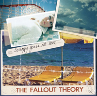 The Fallout Theory - So Happy You´re not here