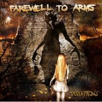 Farewell To Arms - Perceptions