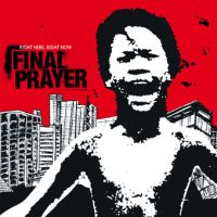 Final Prayer - Right Here, Right Now