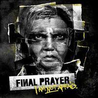 Final Prayer - I Am Not Afraid