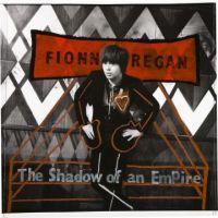 Fionn Regan - The Shadow Of An Empire