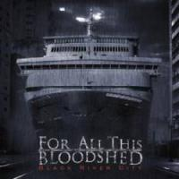For All This Bloodshed - Black River City