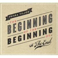 Friska Viljor - The Beginning Of The Beginning Of The End