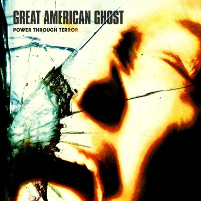GREAT AMERICAN GHOST – Power Through Terror