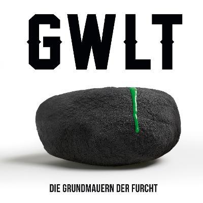 GWLT - Die Grundmauern der Furcht