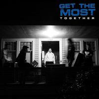 Get The Most - Together
