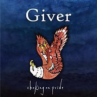 Giver - Choking on Pride