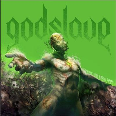 GODSLAVE - Welcome To The Green Zone