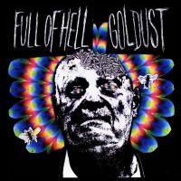 Goldust - Split with FULL OF HELL