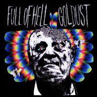 Goldust - Split with FULL OF HELL