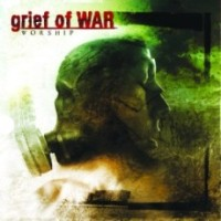 Grief Of War - Worship