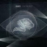 Hands - Give Me Rest