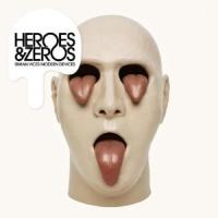 Heroes And Zeroes - Simian Vices Modern Devices