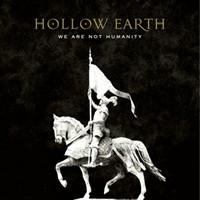 Hollow Earth - We're Not Humanity