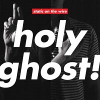 Holy Ghost! - Static On The Wire EP