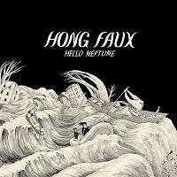 Hong Faux - Hello Neptune