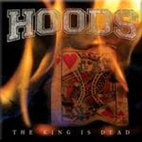 Hoods - The King Is Dead