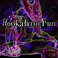 Hookah The Fuzz - Hookah The Fuzz