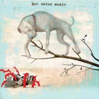 Hot Water Music - The Fire The Steel The Tread