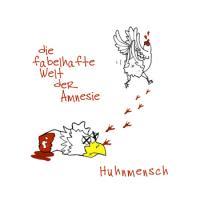 Huhnmensch - Die fabelhafte Welt der Amnesie EP
