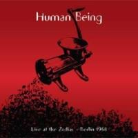 Human Being - Live at Zodiak - Berlin 1968