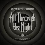 Cover von IMPERIAL STATE ELECTRIC - All Through The Night