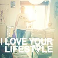 I Love Your Lifestyle - I Love Your Lifestyle