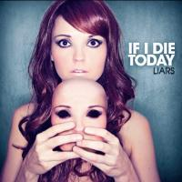 If I Die Today - Liars