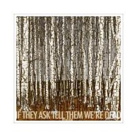 If They Ask Tell Them We´re Dead - Rivulet Moan
