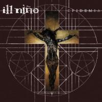 Ill Nino - Epidemia