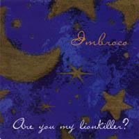 Imbroco - Are You My Lionkiller