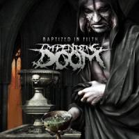 Impending Doom - Baptized In Filth