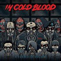 In Cold Blood - A Flawless Escape
