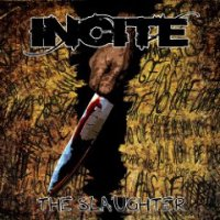 Incite - The Slaughter
