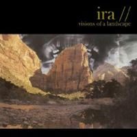 Ira - Visions Of A Landscape