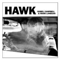 Isobell Campbell & Mark Lanegan - Hawk