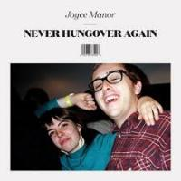 Joyce Manor - Never Hung Over Again