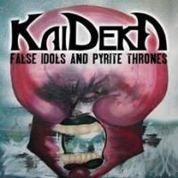 Kaideka - False Idols And Pyrite Thrones